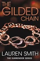 The Gilded Chain ebook by Lauren Smith