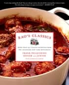 Rao's Classics - More Than 140 Italian Favorites from the Legendary New York Restaurant ebook by Frank Pellegrino Jr., Frank Pellegrino Sr.