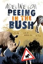 Peeing in the Bush ebook by Adeline Loh