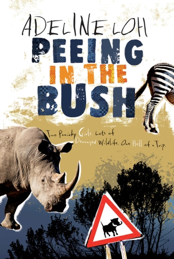Peeing in the Bush - The Misadventures of Two Asian Girls in Zambia ebook by Adeline Loh