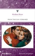 From This Day Forward ebook by Modean Moon
