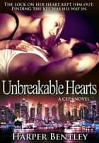 Unbreakable Hearts (CEP #2) ebook by Harper Bentley