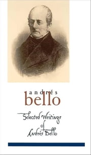 Selected Writings of Andres Bello ebook by Andres Bello; Frances Lopez-Morillas; Ivan Jaksic