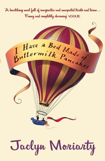I Have a Bed Made of Buttermilk Pancakes ebook by Jaclyn Moriarty