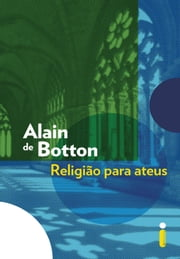 Religião para Ateus ebook by Alain de Botton