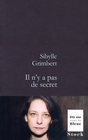 Il n'y a pas de secret ebook by Sibylle Grimbert