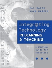 Integr@ting Technology in Learning and Teaching ebook by Maier, Pat,Warren, Adam (both of the Interactive Learning Centre, Southampton University)