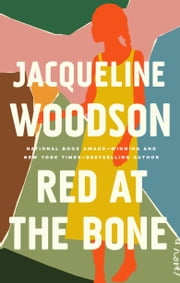 Red at the Bone - A Novel ebooks by Jacqueline Woodson