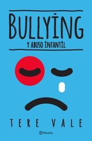 Bullying y abuso infantil ebook by Tere Vale