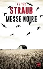 Messe Noire ebook by Benjamin Kuntzer, Peter Straub