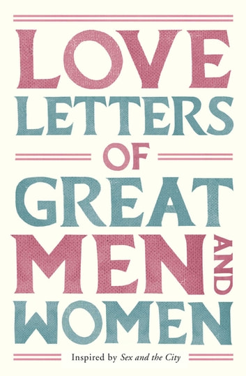 Love Letters of Great Men and Women eBook by Ursula Doyle (Ed.)