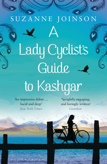 A Lady Cyclist's Guide to Kashgar ebook by Ms Suzanne Joinson