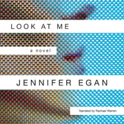 Look at Me - A Novel audiobook by Jennifer Egan