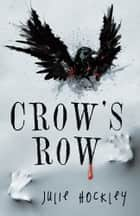 Crow's Row ebook by Julie Hockley