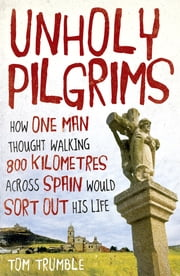 Unholy Pilgrims ebook by Tom Trumble