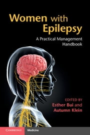 Women with Epilepsy - A Practical Management Handbook ebook by Esther Bui, Autumn M. Klein