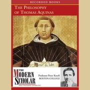 The Philosophy of Thomas Aquinas audiobook by Peter Kreeft
