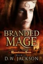 Branded Mage ebook by D.W. Jackson