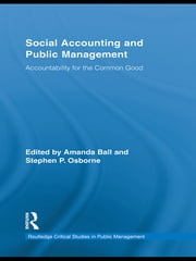 Social Accounting and Public Management - Accountability for the Public Good ebook by Stephen P. Osborne,Amanda Ball