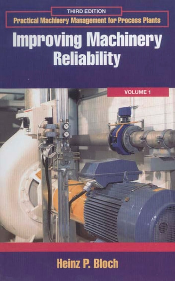 Improving Machinery Reliability ebook by Heinz P. Bloch