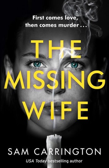 The Missing Wife: The best new gripping psychological thriller with a killer twist 電子書 by Sam Carrington