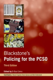 Blackstone's Policing for the PCSO ebook by Bryn Caless,Steven England,Barry Spruce,Robert Underwood