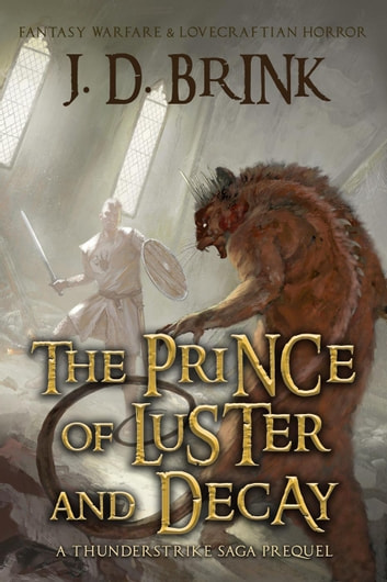 The Prince Of Luster And Decay A Thunderstrike Saga Prequel