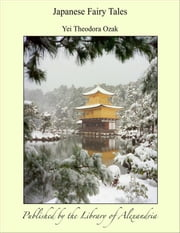 Japanese Fairy Tales ebook by Yei Theodora Ozak