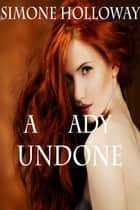 A Lady Undone 6: The Pirate's Captive ebook by Simone Holloway