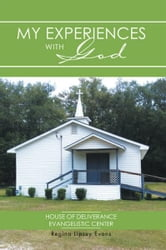 My Experiences with God ebook by Regina Lipsey Evans