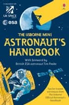 The Usborne Mini Astronaut's Handbook: For tablet devices ebook by Louie Stowell, Roger Simo, Jonathan Melmoth
