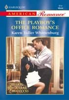 The Playboy's Office Romance ebook by Karen Toller Whittenburg