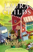 Egg Shooters eBook by Laura Childs