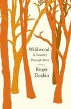Wildwood ebook by Roger Deakin