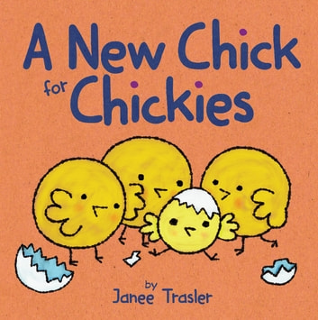 A New Chick for Chickies ebook by Janee Trasler