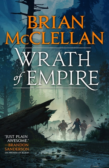 Wrath of Empire - Book Two of Gods of Blood and Powder ebook by Brian McClellan