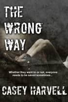 The Wrong Way ebook by