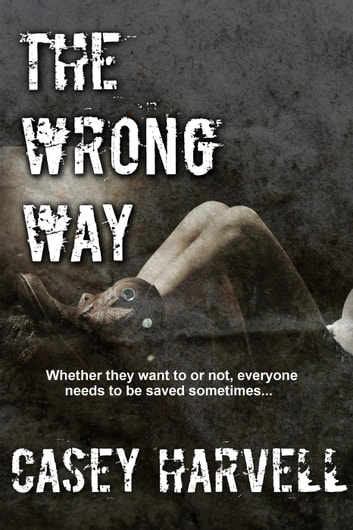 The Wrong Way ebook by Casey Harvell