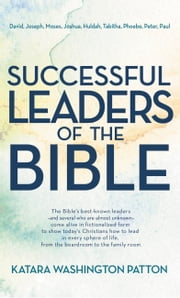 Successful Leaders of the Bible ebook by Katara Washington Patton