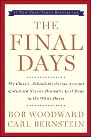 The Final Days ebook by Bob Woodward, Carl Bernstein
