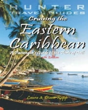 Cruising The Eastern Caribbean: A Guide To The Ships & Ports Of Call ebook by Rapp Diane