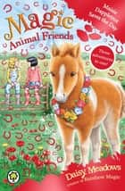Maisie Dappletrot Saves the Day - Special 4 ebook by Daisy Meadows