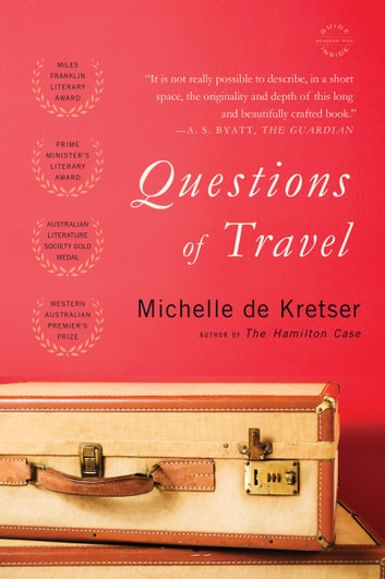 Questions of Travel - A Novel ebook by Michelle de Kretser