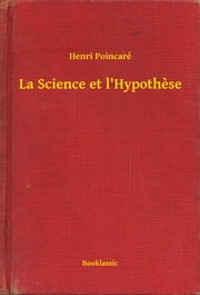 La Science et l'Hypothese ebook by Henri Poincaré