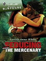 Seducing the Mercenary ebook by Loreth Anne White