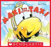 Maxi the Little Taxi ebook by Elizabeth Upton,Henry Cole