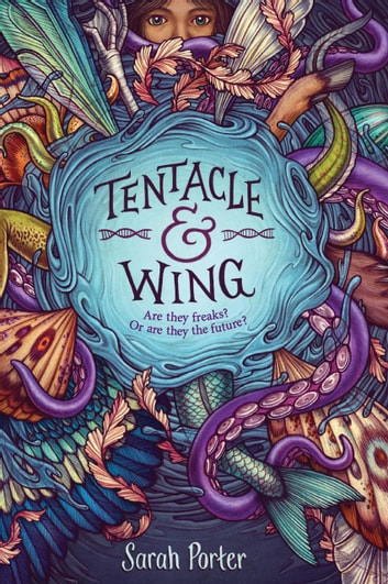 Tentacle and Wing ebook by Sarah Porter