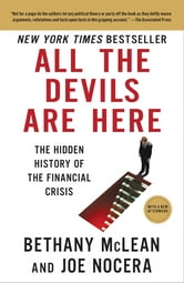 All the Devils Are Here - The Hidden History of the Financial Crisis ebook by Bethany McLean,Joe Nocera