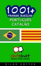 1001+ Frases Básicas Português - catalão ebook by Gilad Soffer