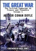 The Great War: 1914, The British Campaign in France and Flanders, Vol. 1 ebook by Nigel Jones, Arthur Conan Doyle